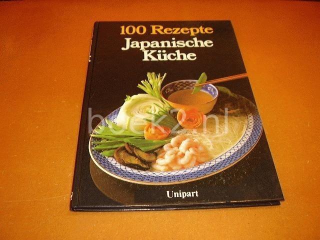 KENT, GRACE TEED - 100 Rezepte Japanische Kuche