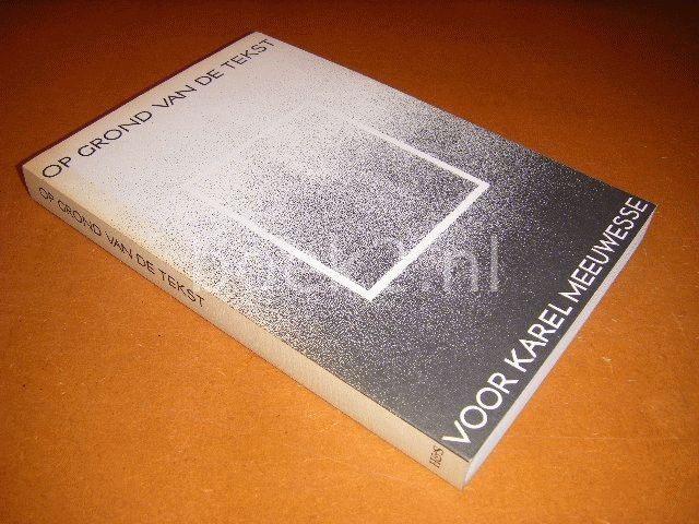 VERSCHILLENDE AUTEURS - Op grond van de tekst, voor Karel Meeuwesse