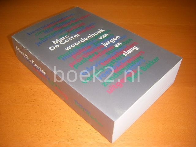 COSTER, MARC DE. - Woordenboek van jargon en slang.