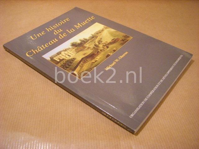 OBORNE, MICHAEL W. - Une Histoire du Chateau de la Muette.