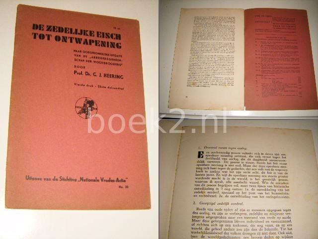 HEERING, PROF. DR. G.J. - De zedelijke eisch tot ontwapening. Naar oorspronkelijke uitgave van de `Arbeidersgemeenschap der Woodbrookers`