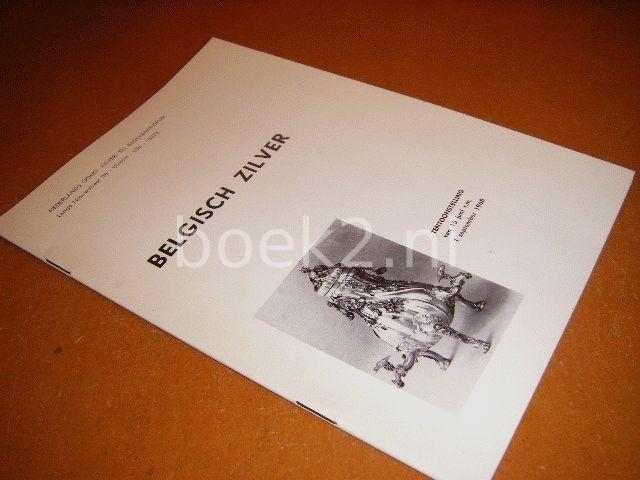 ZEEMAN, J. - Belgisch zilver, Tentoonstelling van 15 juni t.m 1 september 1968