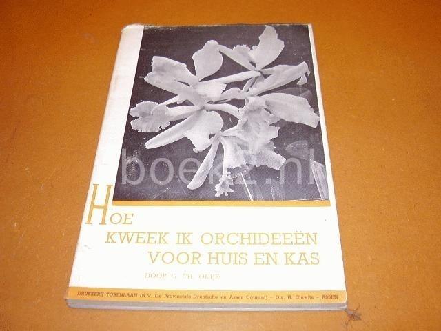 ODIJK, G. TH. - Hoe kweek ik orchidee?n voor huis en kas1,85