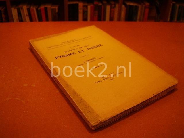 HANKISS, J.(PROFESSEUR A L`UNIVERSITE DE DEBRECEN - 1e volume, Theophile de viau, Pyrame et Thisbe, collection de textes rare et precieux