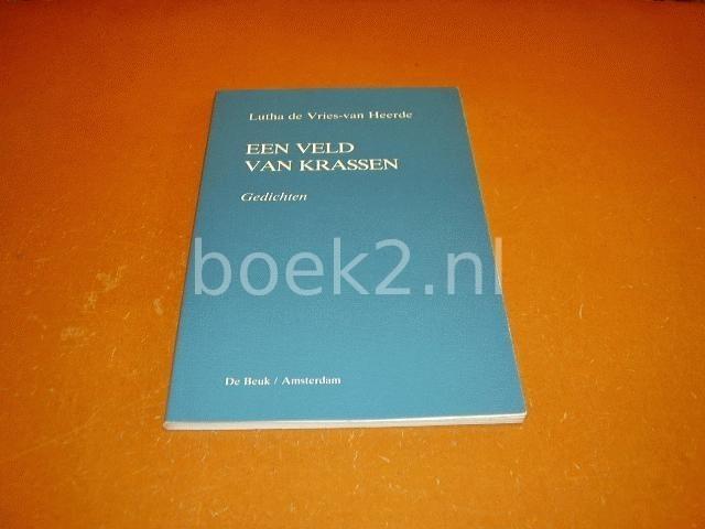 VRIES-VAN HEERDE, LUTHA DE - Een veld van krassen. Gedichten.