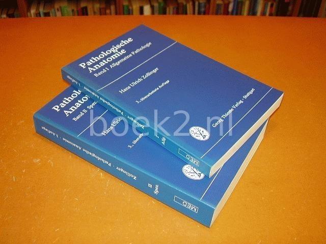 ZOLLINGER, HANS ULRICH - Pathologische Anatomie (in het Duits/in German) Band I (Allgemeine Pathologie) und II (Spezielle Pathologie).
