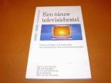 een-nieuw-televisiebestel-europa-technologie-en-de-markt-maken-ook-in-nederland-een-einde-aan-het-omroepmonopolie