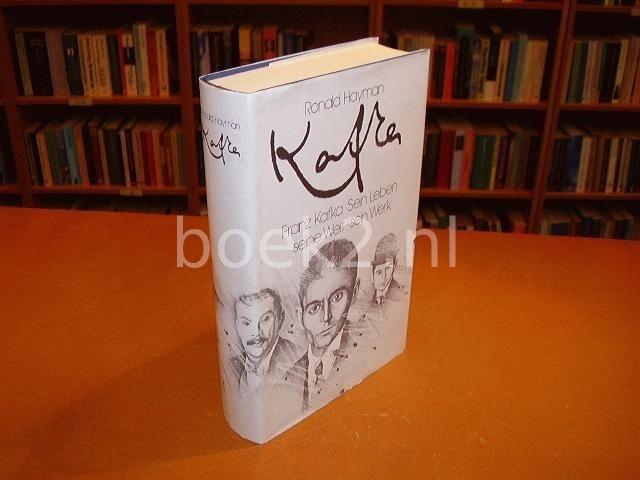 HAYMAN, RONALD - Franz Kafka, Sein Leben, seine Welt, Sein Werk.