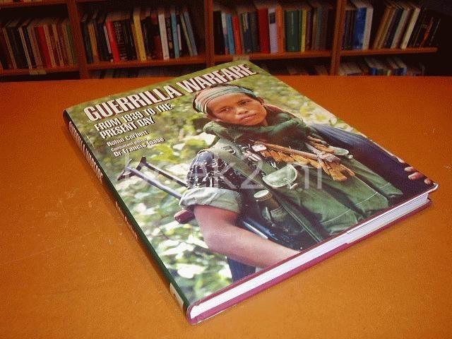 CORBETT, ROBIN & TOASE, DR. FRANCIS - Guerrilla Warfare: From 1939 to the present day