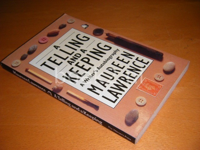 MAUREEN LAWRENCE - A Telling and a Keeping A Writer`s Autobiography