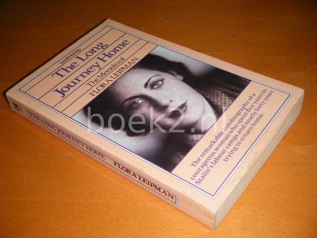 FLORA LEIPMAN - The Long Journey Home The Memoirs of Flora Leipman