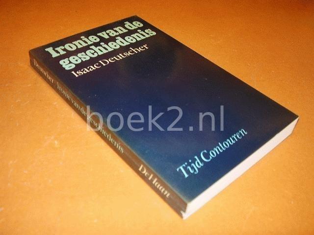 DEUTSCHER, ISAAC - Ironie van de geschiedenis. Essays over het communisme.