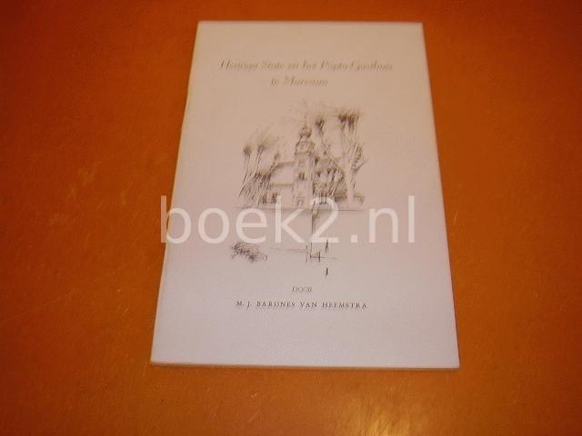 HEEMSTRA, BARONES M. J. VAN. - Heringa State en het Popta Gasthuis te Marssum