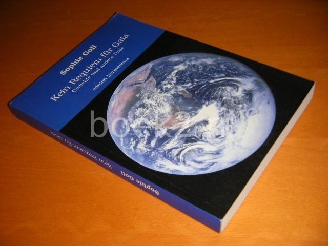 SOPHIE GOLL - Kein Requiem fur Gaia. Gedichte und andere Texte