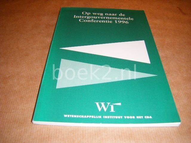 RED. - Op Weg naar de Intergouvernementele Conferentie 1996.