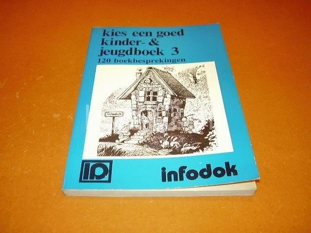 DIVERSE AUTEURS - Kies een goed kinder- & jeugdboek 3. 120 Boekbesprekingen.