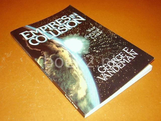 VANDEMAN, GEORGE E. - Empires in Collision, Your survival Guide