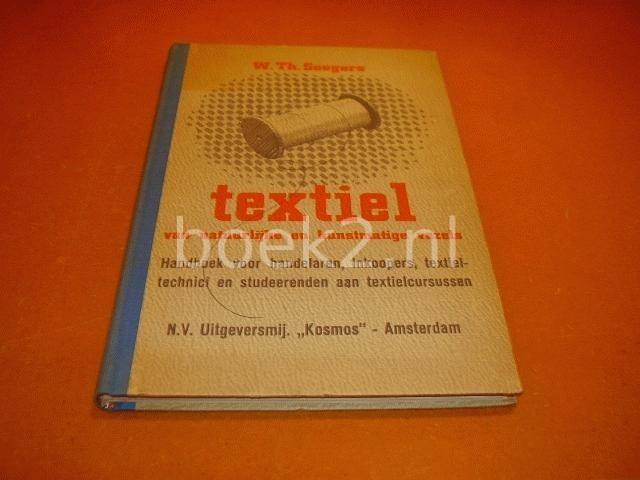 SEEGER, W. TH. - Textiel van natuurlijke en kunstmatige vezels. Handboek voor handelaren, inkoopers, textieltechnici en studeerenden aan textielcursussen.