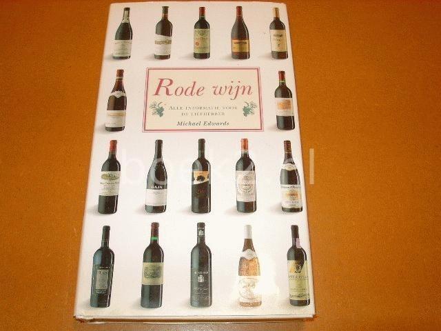 EDWARDS, MICHAEL - Rode Wijn (alle informatie voor de liefhebber)