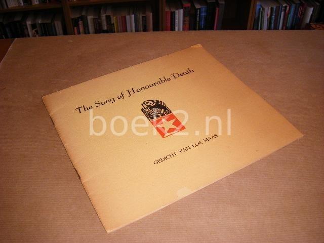 MAAS, LOE - The song of Honourable Death. Gedicht van Loe Maas.