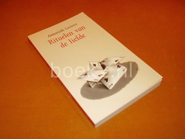 LECLAIRE, ANNEMIEK - Rituelen van de liefde