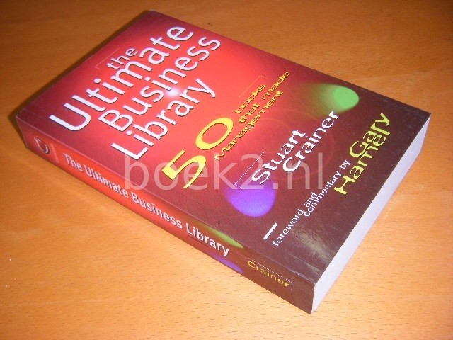 STUART CRAINER - The Ultimate Business Library 50 Books that Made Management