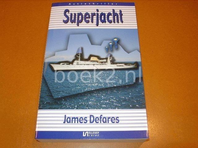DAFARES, JAMES - Superjacht de zoektocht naar een verzonken kernbom [isbn 9076968489 ] Actiethriller