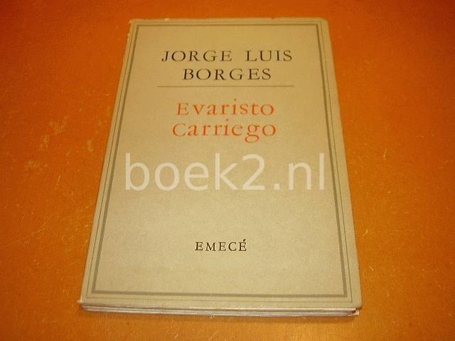 BORGES, JORGE LUIS - Evaristo Carriego