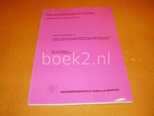 BECKERS, TH. A.M. & S.F.J.M. RAAIJMAKERS - Tijd-ruimtelijke dynamiek: Onderwerpen voor onderzoek. Pro-voorstudie 30: analyse van de onderzoeksbehoefte ter voorbereiding van de meerjarenvisie Ruimtelijk Onderzoek 1991-1996 van het PRO