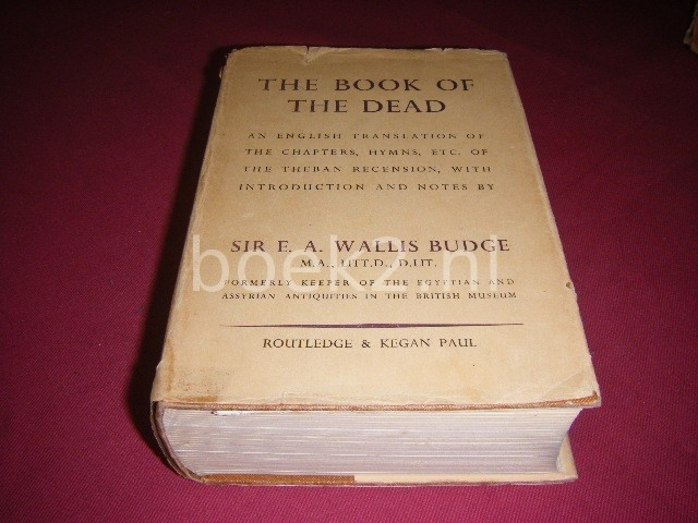 WALLIS BUDGE, E.A. - The Book of the Dead. An English Translation of the Chapters, Hyms, etc. of the Theban Recension, with Introduction, Notes, etc.