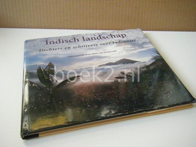ZONNEVELD, PETER VAN (SAMENST.) - Indisch landschap Dichters en schrijvers over Indonesiss«