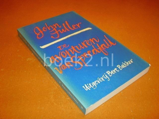 FULLER, JOHN - De avonturen van Speedfall, verhalen