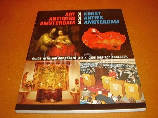 STUURMAN, REINOLD & JANNY STUURMAN-AALBERTS & NERYS CONDRUP & MARGITH VAN HOUTEN - Art antiques Amsterdam, guide with 800 adresses / Kunst Antiek Amsterdam, gids met 800 adressen.
