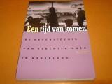 een--tijd-van-komen--de-geschiedenis-van-vluchtelingen-in-nederland-
