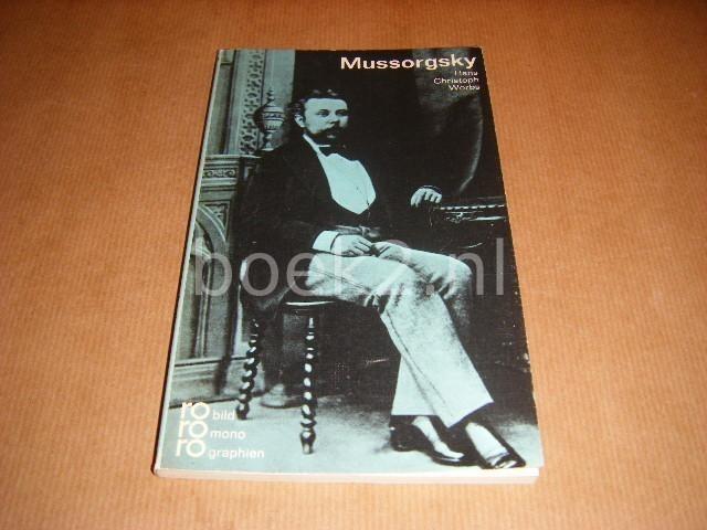WORBS, HANS CHRISTOPH - Modest P. Mussorgsky in Selbstzeugnissen und Bilddokumenten