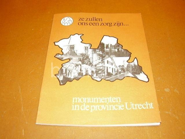 SCHULTE, A.G. - Ze zullen ons een zorg zijn... Monumenten in de Provincie Utrecht.