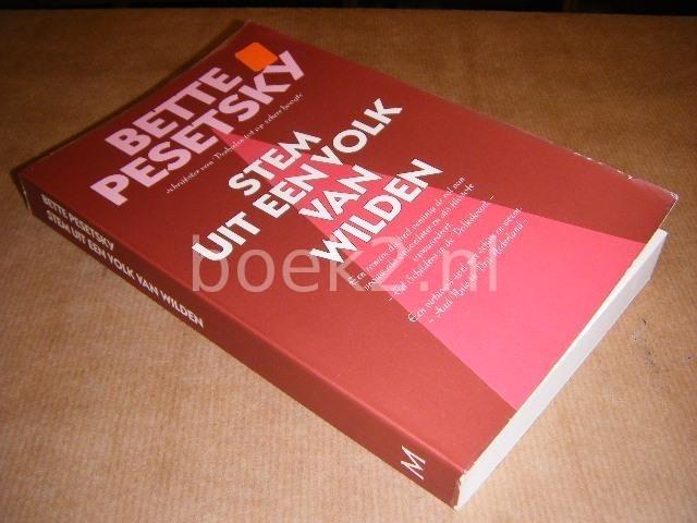 PESETSKY, BETTE. - Stem uit een volk van wilden.