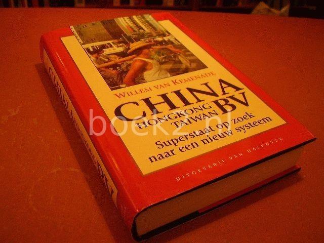 VAN KEMENADE, WILLEM - China B.V. [Superstaat op zoek naar een nieuw systeem]