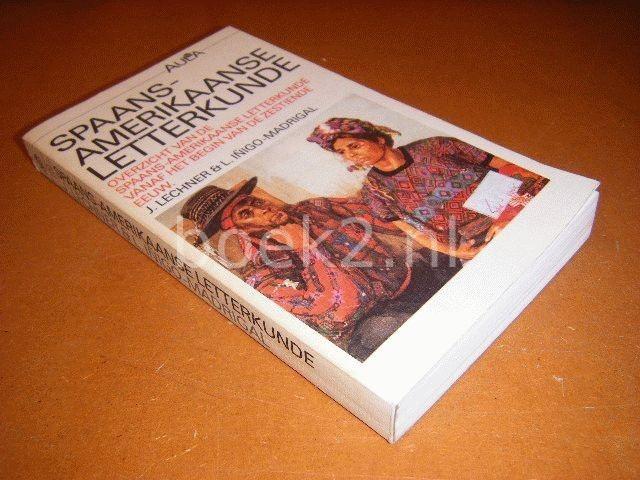 LECHNER, J; INIGO-MADRIGAL, L. INIGO - Spaans-Amerikaanse letterkunde, Overzicht van de Spaans-Amerikaanse letterkunde vanaf het begin van de zestiende eeuw [AULA]