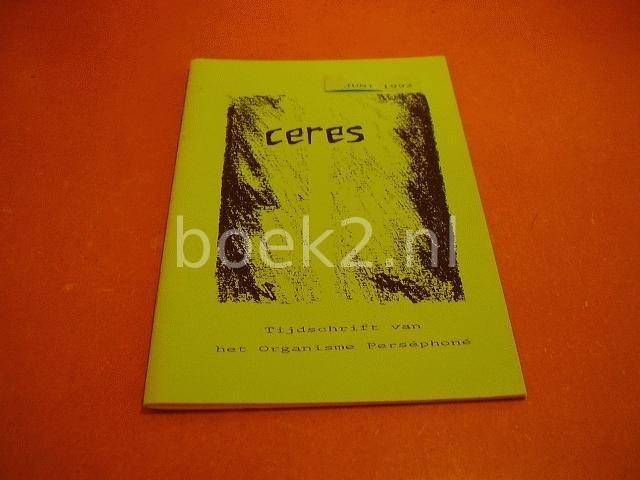 LEE, B. V.D. E.A. (RED.) - Ceres, tijdschrift van het Organisme Persephone, juni 1992