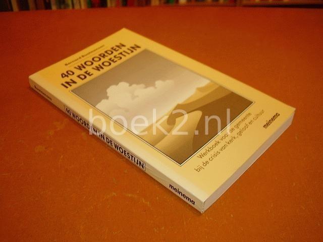 ROOTMENSEN, BERNARD - 40 woorden in de woestijn, werkboek voor de gemeente bij de crisis van kerk, geloof en cultuur