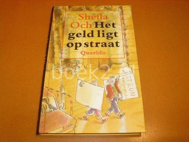 OCH, SHEILA - Het geld ligt op straat