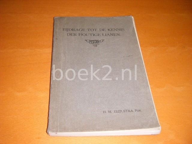H.H. ZEIJLSTRA - Bijdrage tot de kennis der houtige lianen [PROEFSCHRIFT]