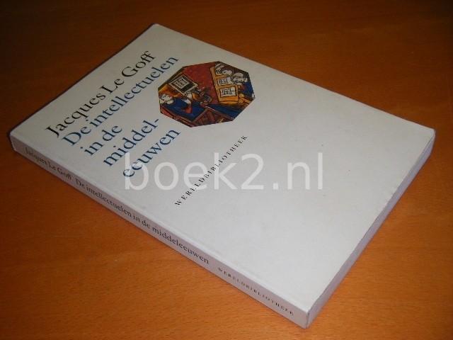 JACQUES LE GOFF - De intellectuelen in de middeleeuwen