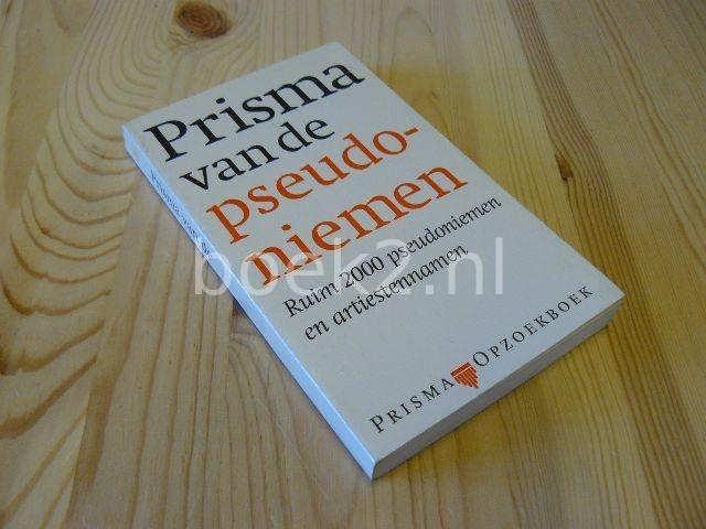 - Prisma van de pseudoniemen, Ruim 2000 pseudoniemen en artiestennamen