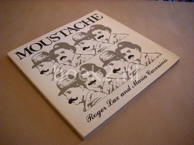 LAX, ROGER (DESIGNER); CARVAINIS, MARIA (WRITER) - Moustache