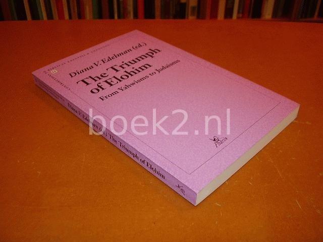 EDELMAN, DAINA V. (EDITOR) - The Triumph of Elohim, From Yahwisms to Judaisms - no. 13
