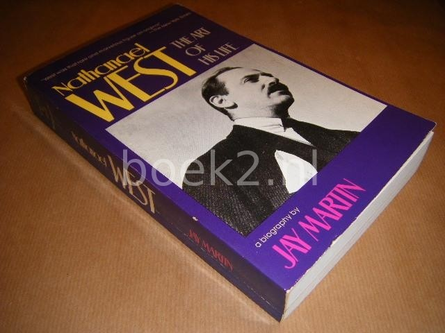 MARTIN, JAY - Nathanael West. The art of his life