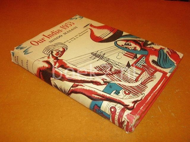 MASANI, MINOO - Our India 1953, with many new illustrations by C.H.G. Moorhouse