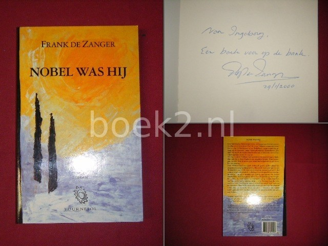FRANS DE ZANGER - Nobel was hij